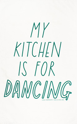 'My Kitchen is For Dancing' Tea Towel