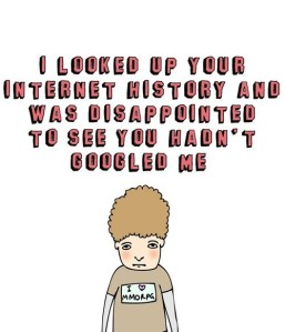 Able and Game ' I Looked Up Your Internet History and Was Disappointed to See You Hadn't Googled Me'
