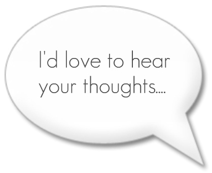 I'd love to hear your thoughts speech bubble