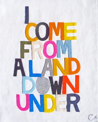 'I Come From A Land Down Under' by Rachel Castle