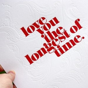 Love you the longest of time by Bespoke Letterpress