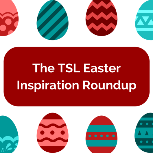 TSL Easter Inspiration Roundup